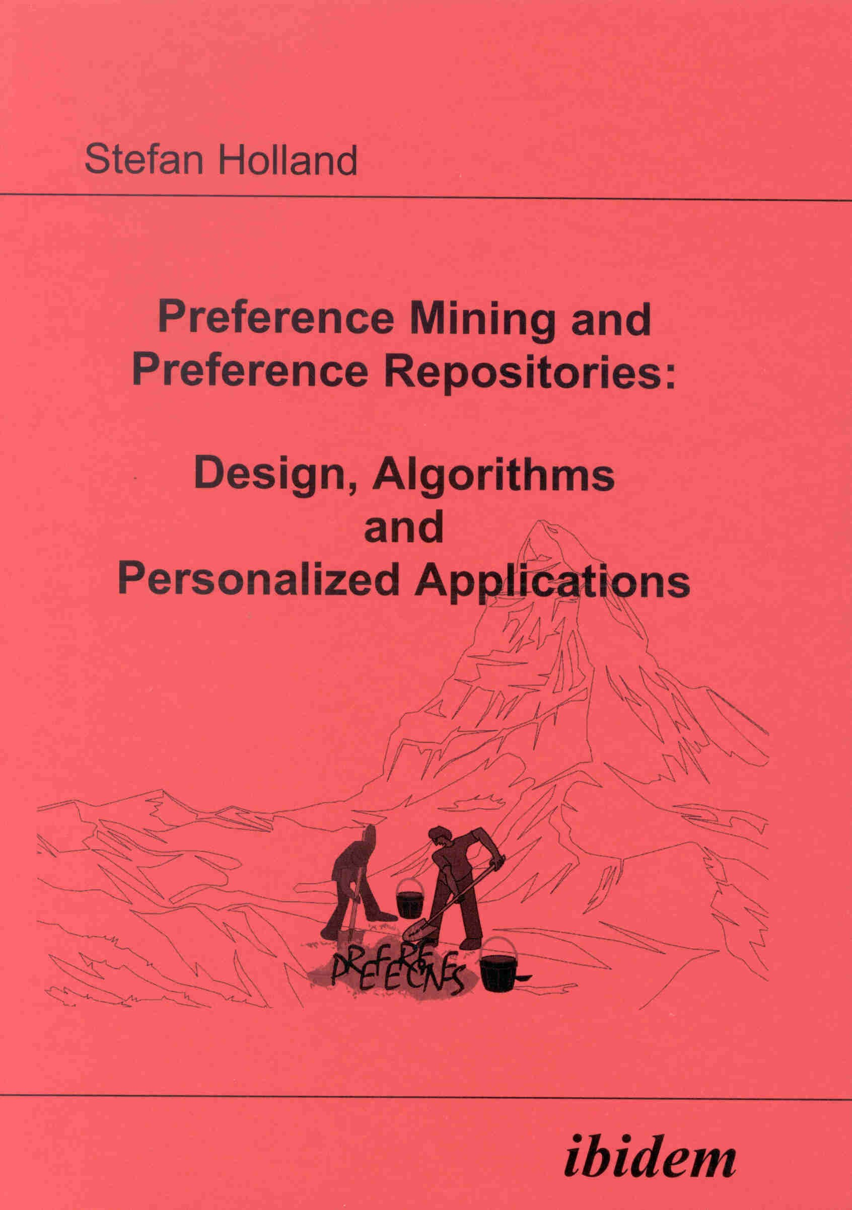 Preference Mining and Preference Repositories: Design, Algorithms and Personalized Applications