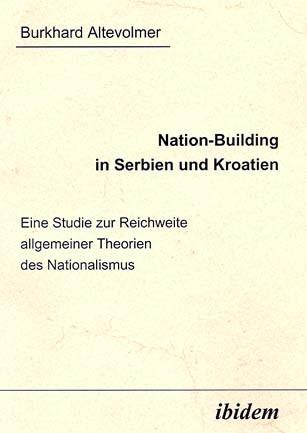 Nation-Building in Serbien und Kroatien