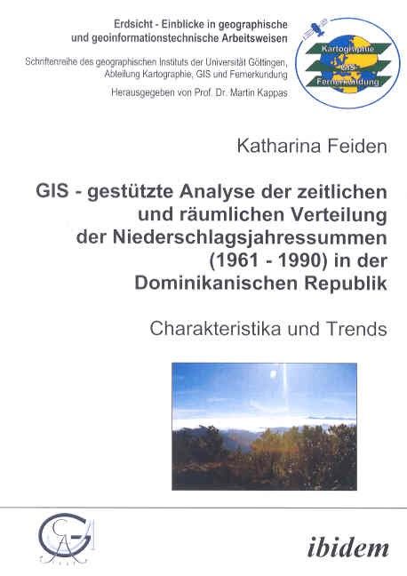 GIS - gestützte Analyse der zeitlichen und räumlichen Verteilung der Niederschlagsjahressummen (1961 - 1990) in der Dominikanischen Republik