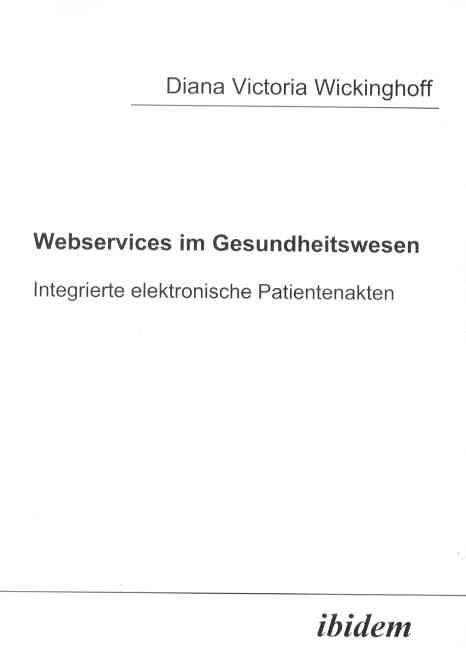 Webservices im Gesundheitswesen: integrierte elektronische Patientenakten