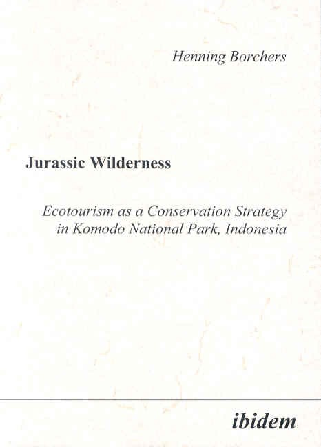 Jurassic Wilderness: Ecotourism as a Conservation Strategy in Komodo National Park, Indonesia
