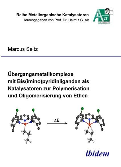 Übergangsmetallkomplexe mit Bis(imino)pyridinliganden als Katalysatoren zur Polymerisation und Oligomerisierung von Ethen
