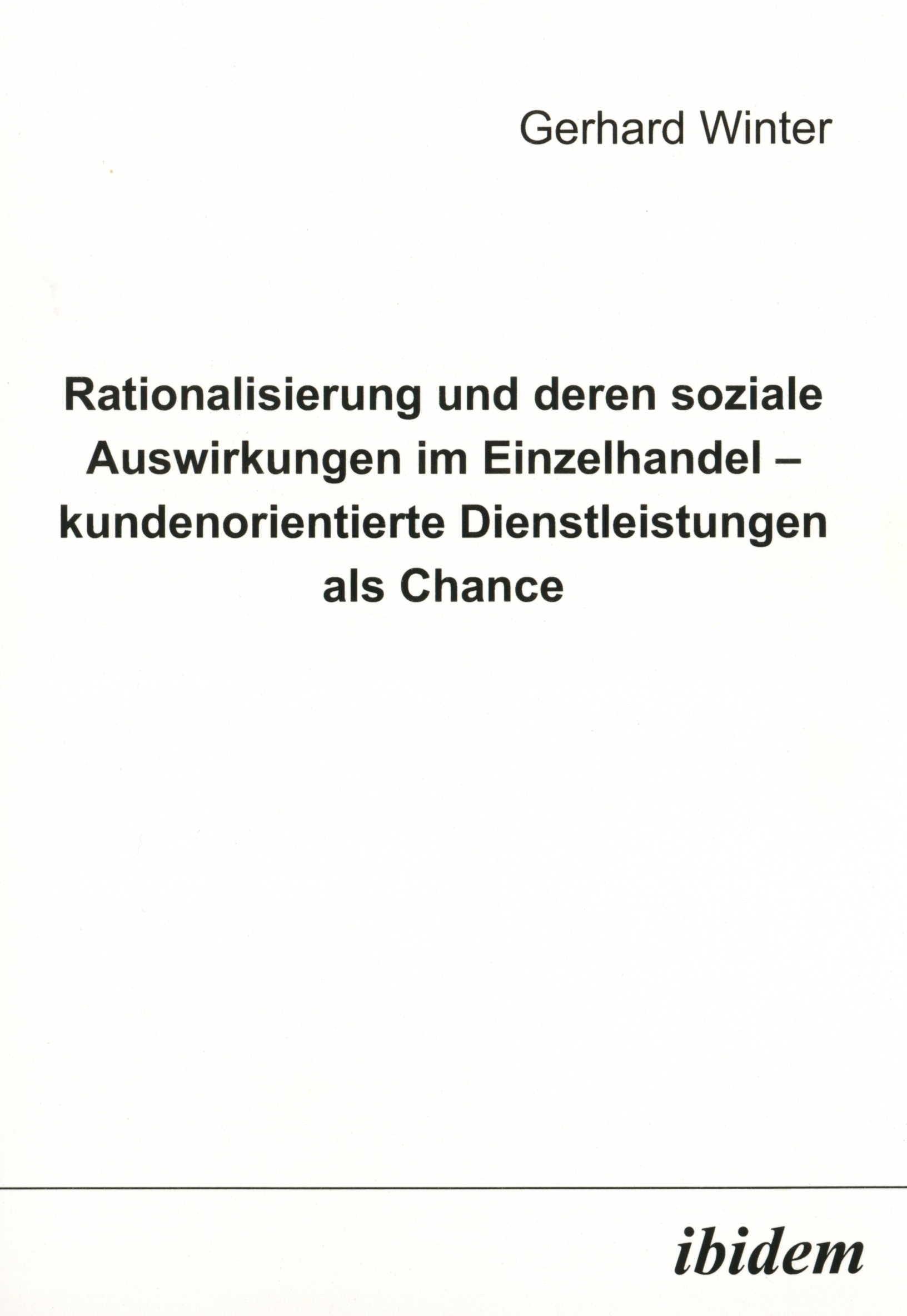 Rationalisierung und deren soziale Auswirkungen im Einzelhandel - kundenorientierte Dienstleistungen als Chance