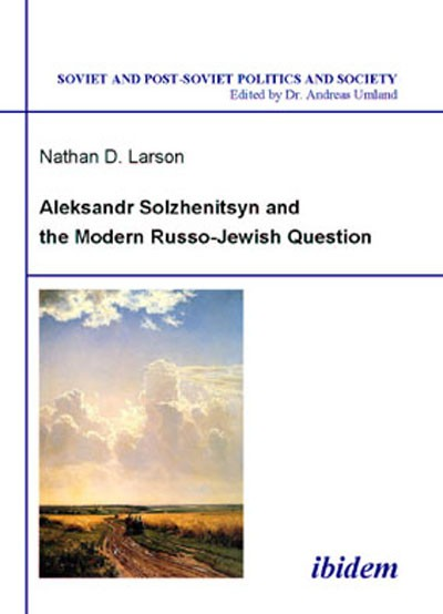 Aleksandr Solzhenitsyn and the Modern Russo-Jewish Question