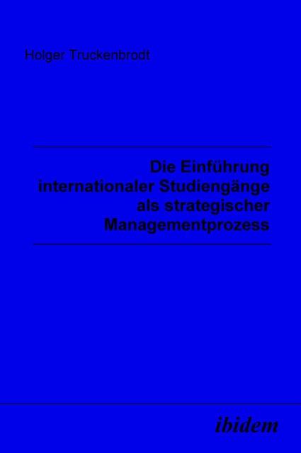 Die Einführung internationaler Studiengänge als strategischer Managementprozess