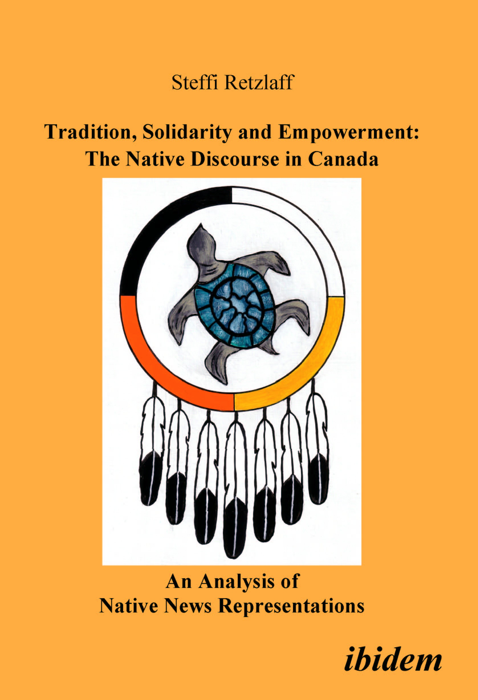 Tradition, Solidarity and Empowerment: The Native Discourse in Canada