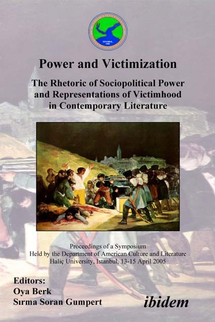 Power and Victimization - The Rhetoric of Sociopolitical Power and Representations of Victimhood in Contemporary Literature