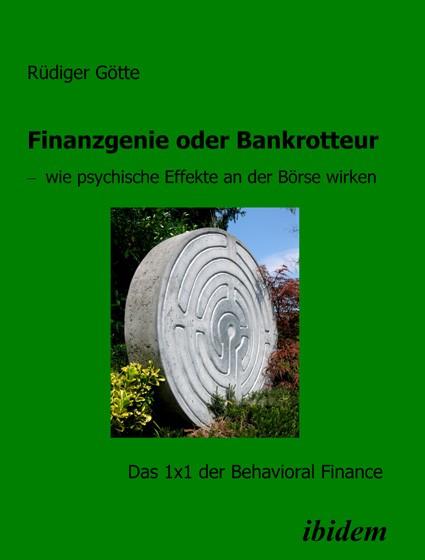 Finanzgenie oder Bankrotteur – wie psychische Effekte an der Börse wirken