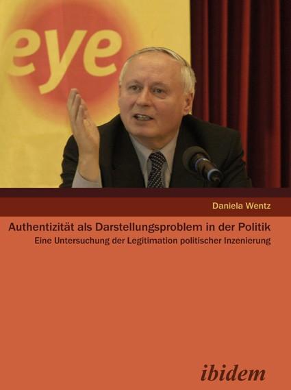 Authentizität als Darstellungsproblem in der Politik