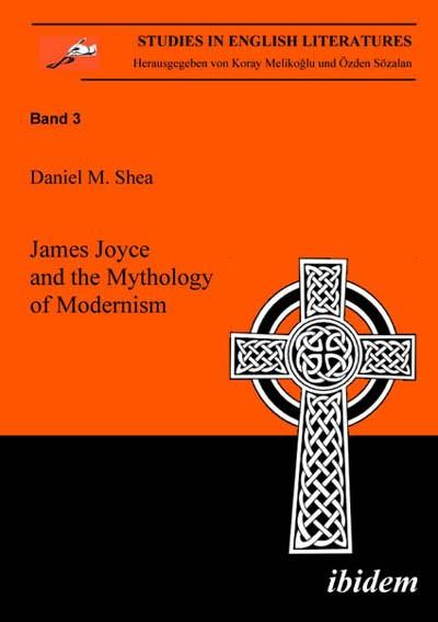 James Joyce and the Mythology of Modernism