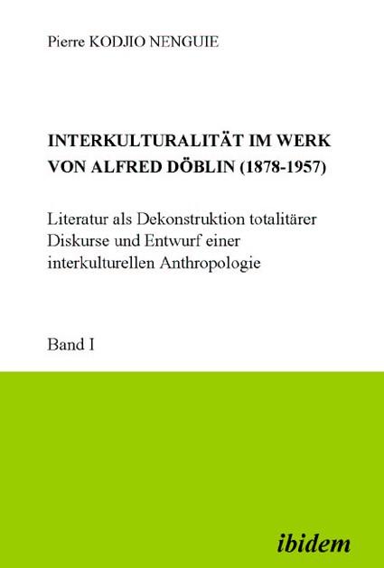 Interkulturalität im Werk von Alfred Döblin (1878-1957)