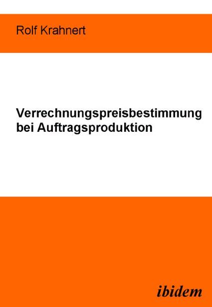 Verrechnungspreisbestimmung bei Auftragsproduktion