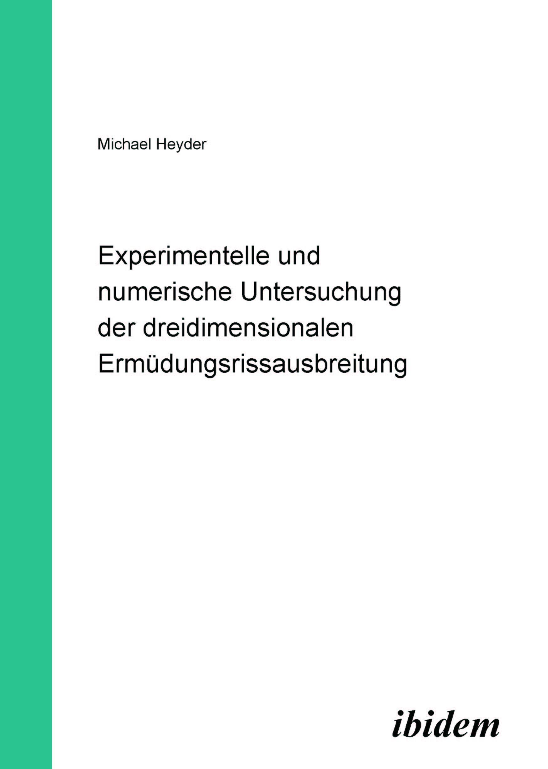 Experimentelle und numerische Untersuchung der dreidimensionalen Ermüdungsrissausbreitung