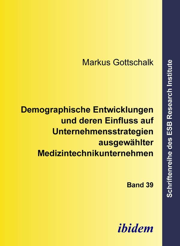 Demographische Entwicklungen und deren Einfluss auf Unternehmensstrategien ausgewählter Medizintechnikunternehmen
