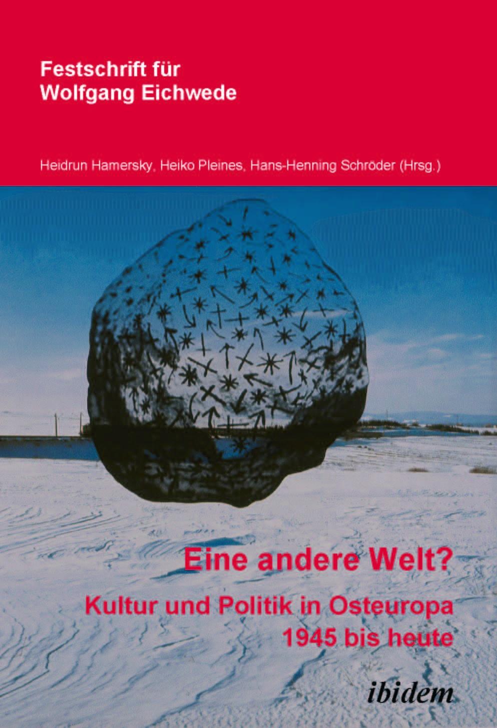 """""""Eine andere Welt""""? Kultur und Politik in Osteuropa 1945 bis heute"""