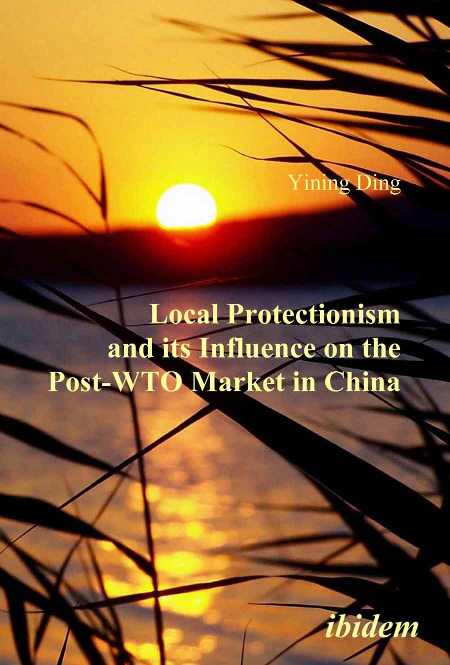 Local Protectionism and its Influence on the Post-WTO Market in China