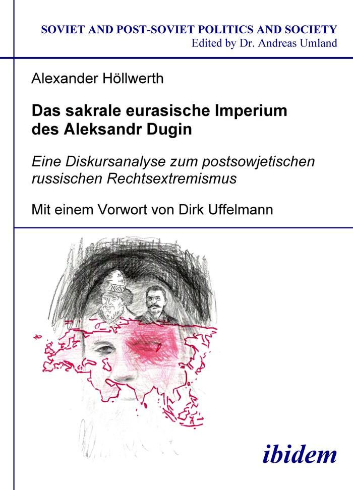 Das sakrale eurasische Imperium des Aleksandr Dugin