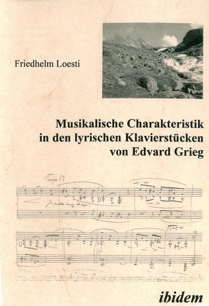 Musikalische Charakteristik in Edvard Griegs lyrischen Klavierstücken