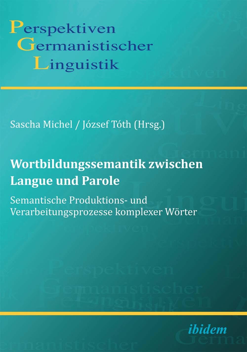 Wortbildungssemantik zwischen Langue und Parole