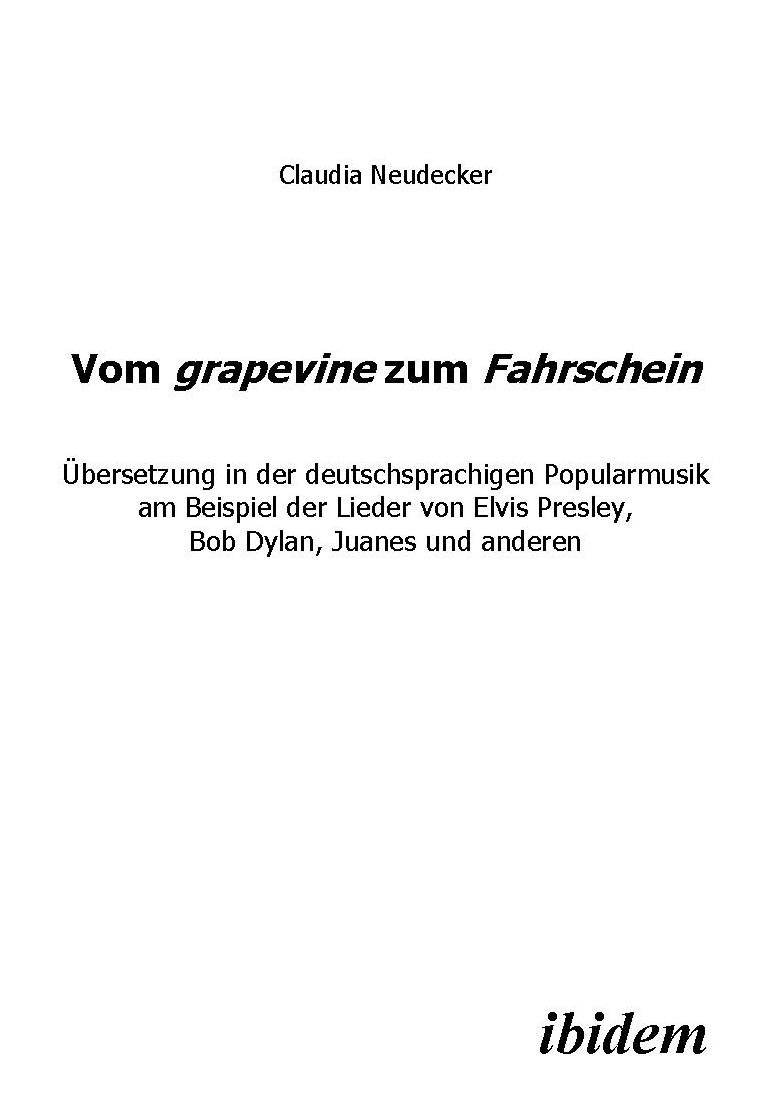 Vom grapevine zum Fahrschein. Übersetzung in der deutschsprachigen Popularmusik am Beispiel der Lieder von Elvis Presley, Bob Dylan, Juanes und anderen