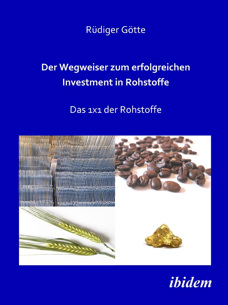 Der Wegweiser zum erfolgreichen Investment in Rohstoffe