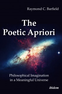 The Poetic Apriori: Philosophical Imagination in a Meaningful Universe