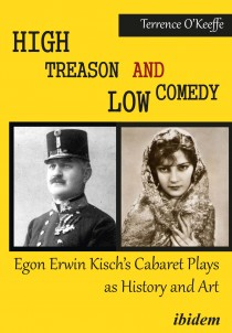 High Treason and Low Comedy: Egon Erwin Kisch's Cabaret Plays as History and Art