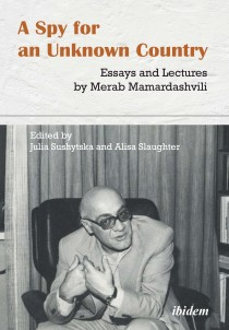 A Spy for an Unknown Country: Essays and Lectures by Merab Mamardashvili