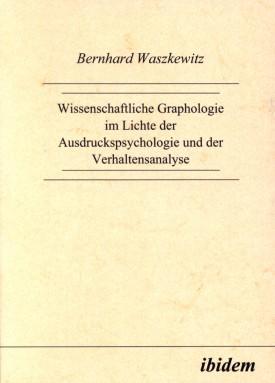 Wissenschaftliche Graphologie im Lichte der Ausdruckspsychologie und der Verhaltensanalyse