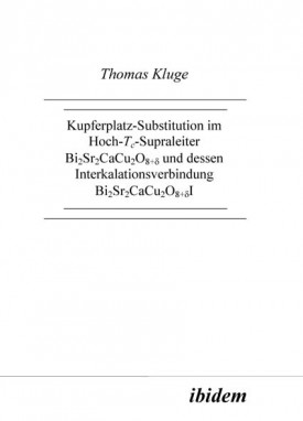 Kupferplatzsubstitution im Hoch-Tc-Supraleiter Bi2Sr2CaCu2O8+δ und dessen Interkalationsverbindung Bi2Sr2CaCu2O8+δI
