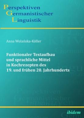 Funktionaler Textaufbau und sprachliche Mittel in Kochrezepten des 19. und frühen 20. Jahrhunderts