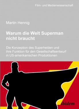 Warum die Welt Superman nicht braucht