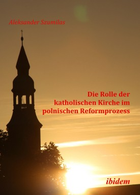 Die Rolle der katholischen Kirche im polnischen Reformprozess