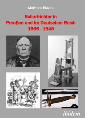 Scharfrichter in Preußen und im Deutschen Reich 1866 - 1945