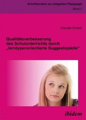"""Qualitätsverbesserung des Schulunterrichts durch """"lerntypenorientierte Suggestopädie"""""""