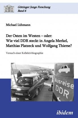 Der Osten im Westen – oder: Wie viel DDR steckt in Angela Merkel, Matthias Platzeck und Wolfgang Thierse?
