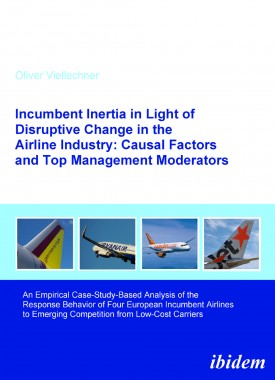 Incumbent Inertia in Light of Disruptive Change in the Airline Industry: Causal Factors and Top Management Moderators
