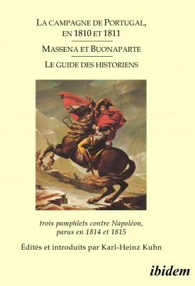 La campagne de Portugal, en 1810 et 1811 - Massena et Buonaparte - Le guide des historiens
