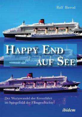 Happy End auf See. Der Wertewandel der Kreuzfahrt im Spiegelbild der Filmgeschichte