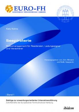 Seepiraterie – Risikomanagement für Reedereien, Ladungseigner und Versicherer