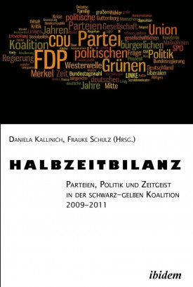 Halbzeitbilanz. Parteien, Politik und Zeitgeist in der schwarz-gelben Koalition 2009-2011