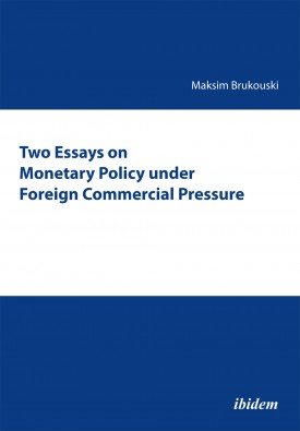 Two Essays on Monetary Policy under Foreign Commercial Pressure