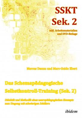 Das Schemapädagogische Selbstkontroll-Training (Sek. 2). Didaktik und Methodik eines neuropädagogischen Konzepts zum Umgang mit schwierigen Schülern