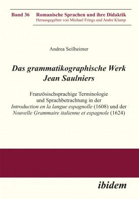Das grammatikographische Werk Jean Saulniers
