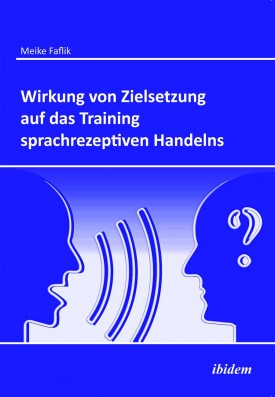Wirkung von Zielsetzung auf das Training sprachrezeptiven Handelns