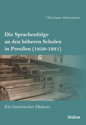 Die Sprachenfolge an den höheren Schulen in Preußen (1859-1931)