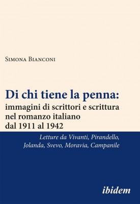 Di chi tiene la penna: immagini di scrittori e scrittura nel romanzo italiano dal 1911 al 1942