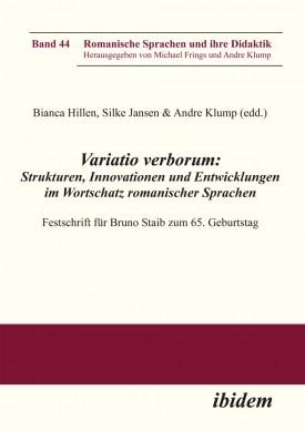 Variatio verborum: Strukturen, Innovationen und Entwicklungen im Wortschatz romanischer Sprachen