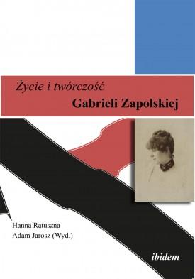 Zycie i twórczosc Gabrieli Zapolskiej