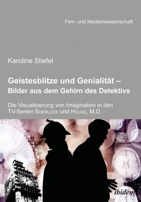 Geistesblitze und Genialität - Bilder aus dem Gehirn des Detektivs